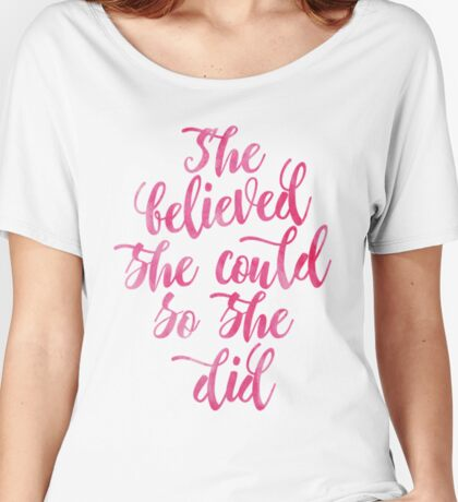 She believed she could so she did Pink Watercolor letters Women's Relaxed Fit T-Shirt