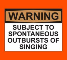WARNING: SUBJECT TO SPONTANEOUS OUTBURSTS OF SINGING by Rob Price