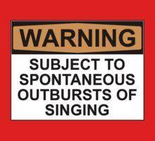 WARNING: SUBJECT TO SPONTANEOUS OUTBURSTS OF SINGING Kids Clothes