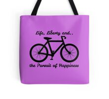 Life, Liberty and the Pursuit of Happiness Tote Bag