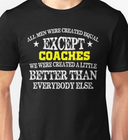 Coaches are the Best Great Gift for Sports Coaches and trainers Unisex T-Shirt