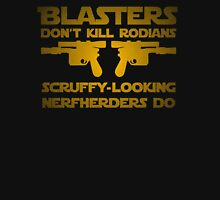Blasters don't kill Unisex T-Shirt