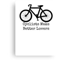 cyclists make better lovers Canvas Print