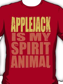 AppleJack is my Spirit Animal T-Shirt