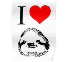I Love Sloths (Posters, Iphone/ipod/ipad cases, Tshirts, Hoodies, Stickers) Poster