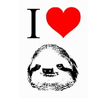 I Love Sloths (Posters, Iphone/ipod/ipad cases, Tshirts, Hoodies, Stickers) Photographic Print