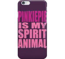 PinkiePie is my Spirit Animal iPhone Case/Skin