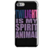 Twilight Sparkle is my Spirit Animal iPhone Case/Skin