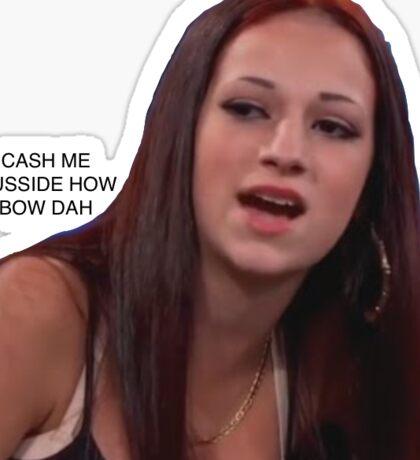 cash me outside how bow dah Sticker