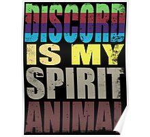 Discord is my Spirit Animal Poster