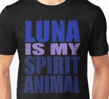 Luna is my Spirit Animal Unisex T-Shirt
