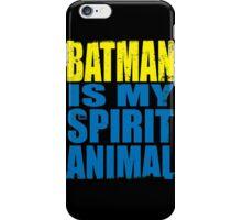 Batman is my Spirit Animal iPhone Case/Skin