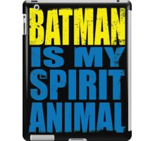 Batman is my Spirit Animal iPad Case/Skin