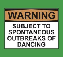 WARNING : SUBJECT TO SPONTANEOUS OUTBREAKS OF DANCING T-Shirt