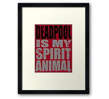 Deadpool is my Spirit Animal (BLACK) Framed Print