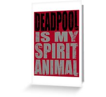 Deadpool is my Spirit Animal (BLACK) Greeting Card