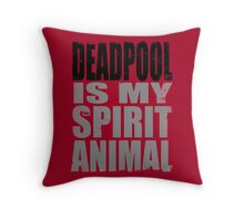 Deadpool is my Spirit Animal (BLACK) Throw Pillow