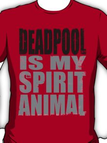 Deadpool is my Spirit Animal (BLACK) T-Shirt
