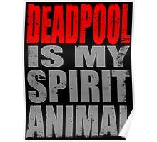 Deadpool is my Spirit Animal (RED) Poster