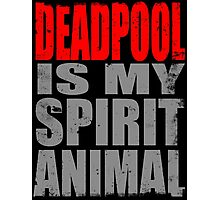 Deadpool is my Spirit Animal (RED) Photographic Print