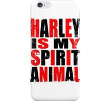Harley Quinn is my Spirit Animal iPhone Case/Skin