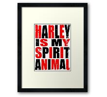 Harley Quinn is my Spirit Animal Framed Print