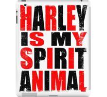 Harley Quinn is my Spirit Animal iPad Case/Skin
