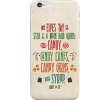 Buddy the Elf - The Four Main Food Groups iPhone Case/Skin