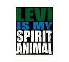 Levi is my Spirit Animal Art Print