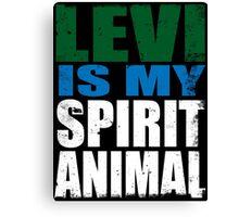 Levi is my Spirit Animal Canvas Print