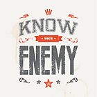 KNOW YOUR ENEMY by snevi