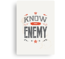 KNOW YOUR ENEMY Canvas Print