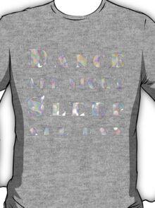 Dance all night, Sleep all day T-Shirt