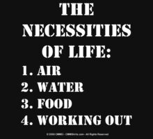The Necessities Of Life: Working Out - White Text by cmmei