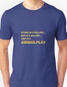One in a GOOGOLPLEX! T-Shirt