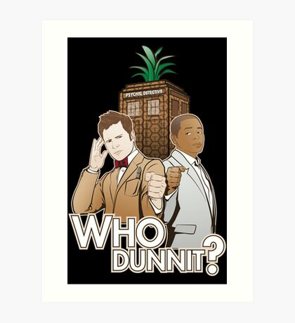 Who Dunnit? Psych Doctor Who Art Print