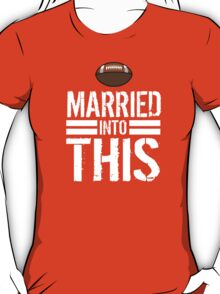 Hilarious 'Married Into This' Green and White Football Colors Accessories T-Shirt