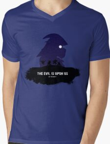 The evil is upon us Mens V-Neck T-Shirt