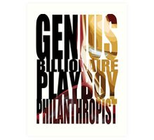 Genius, Billionaire, Playboy, Philanthropist Art Print
