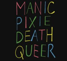 Manic Pixie Death Queer by influencings