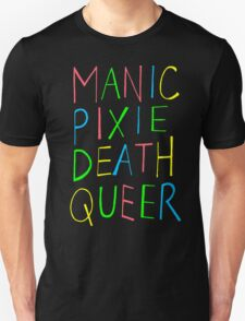 Manic Pixie Death Queer T-Shirt