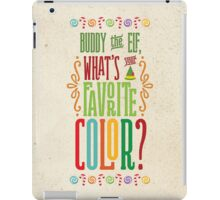 Buddy the Elf - What's Your Favorite Color? iPad Case/Skin