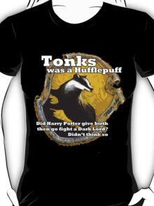 Tonks was a Hufflepuff T-Shirt