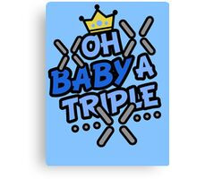 OH BABY A TRIPLE Canvas Print