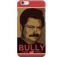 Bully for You iPhone Case/Skin
