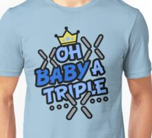 OH BABY A TRIPLE Unisex T-Shirt