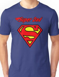 And a Super Dad, too!  T-Shirt