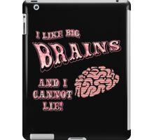 I Like Big Brains and I Cannot Lie iPad Case/Skin