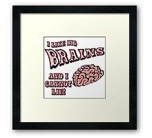 I Like Big Brains and I Cannot Lie Framed Print