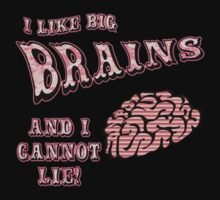 I Like Big Brains and I Cannot Lie by Greenbaby
